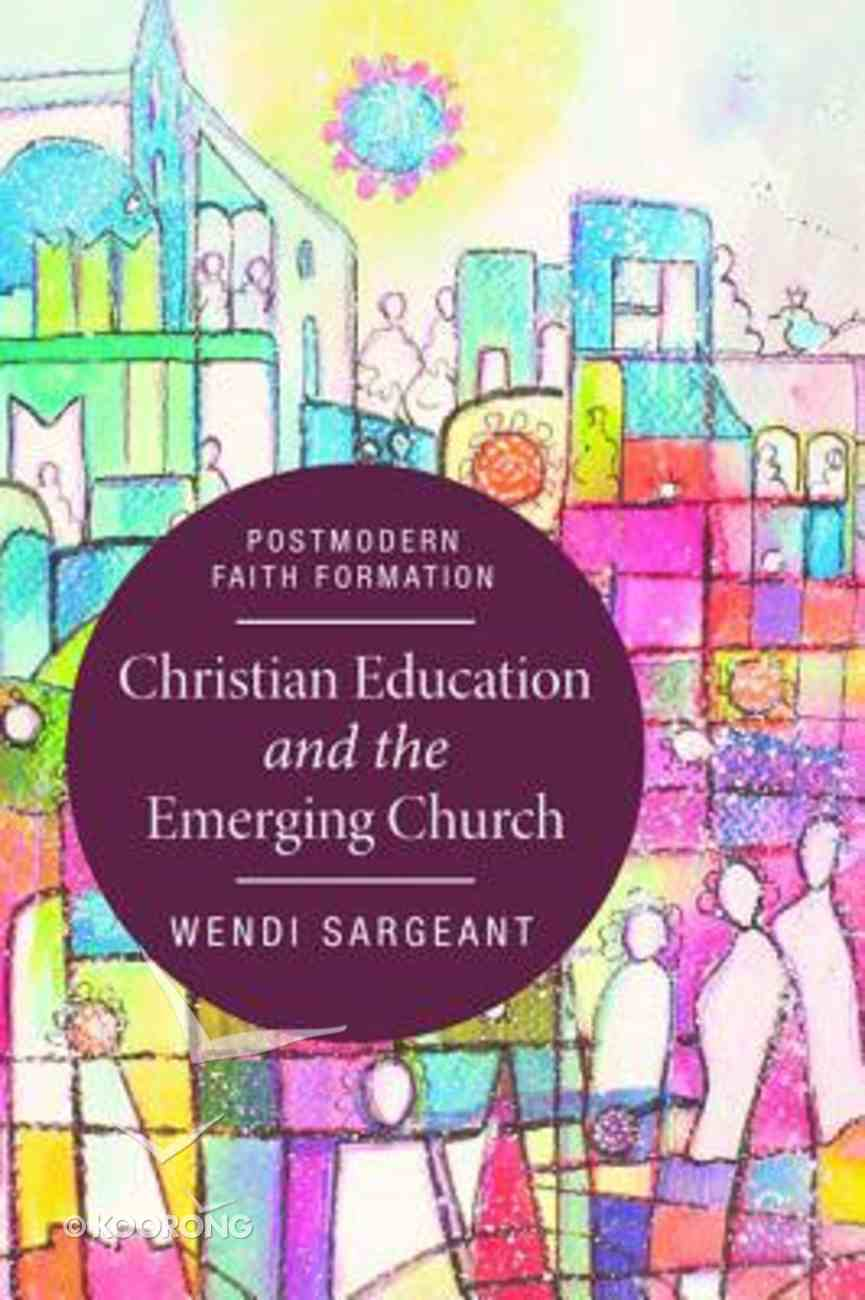 Christian Education and the Emerging Church Paperback