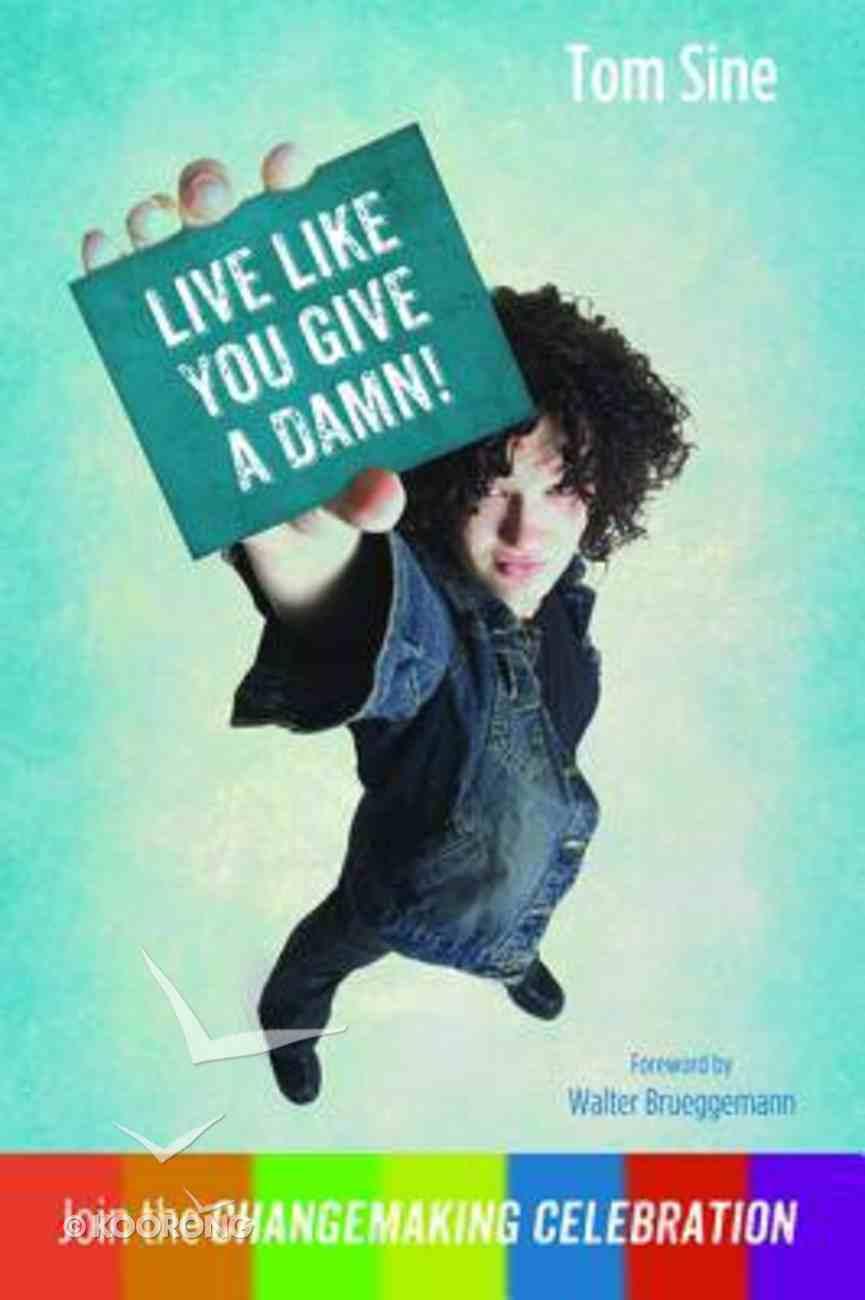 Live Like You Give a Damn! Paperback