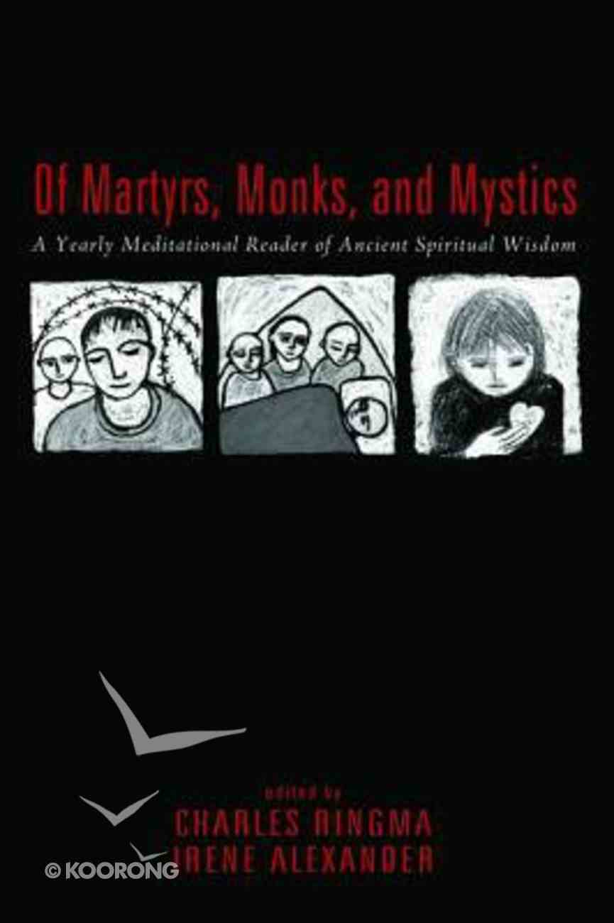Of Martyrs, Monks, and Mystics Paperback