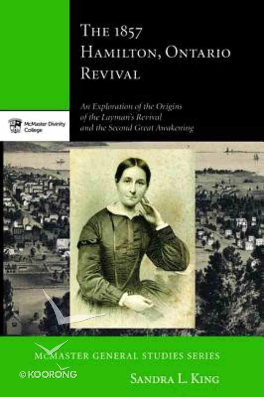 The 1857 Hamilton, Ontario Revival Paperback