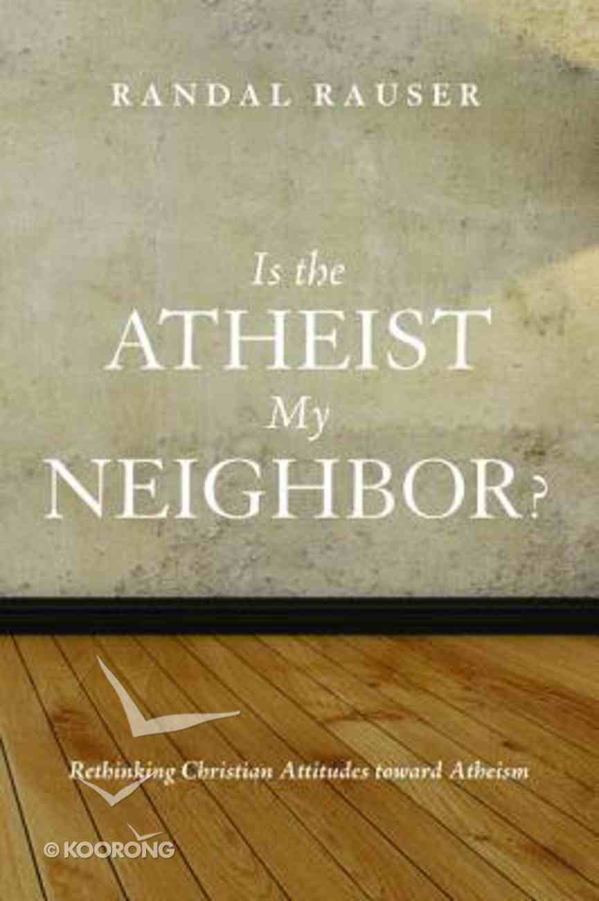 Is the Atheist My Neighbor? Paperback