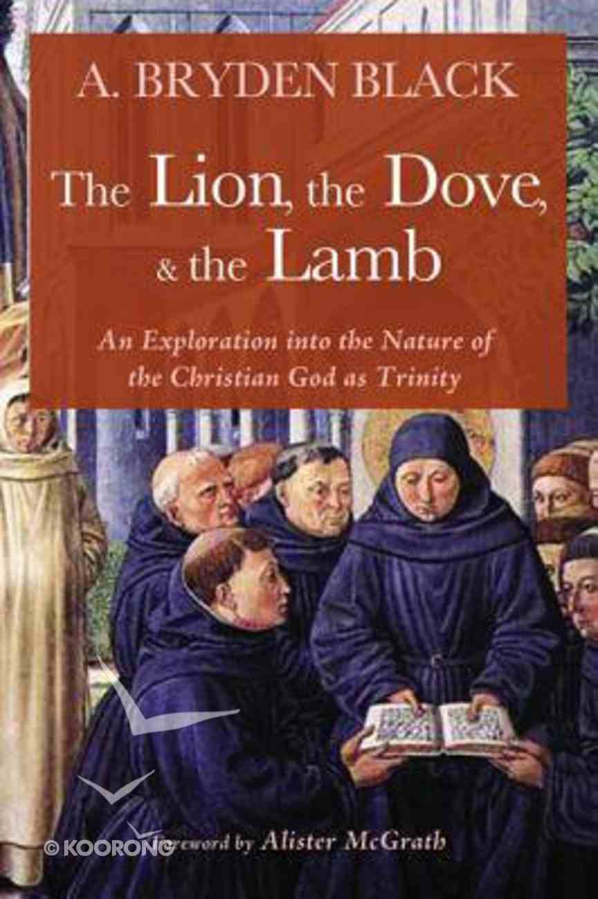 Lion, the Dove, & the Lamb, the Paperback
