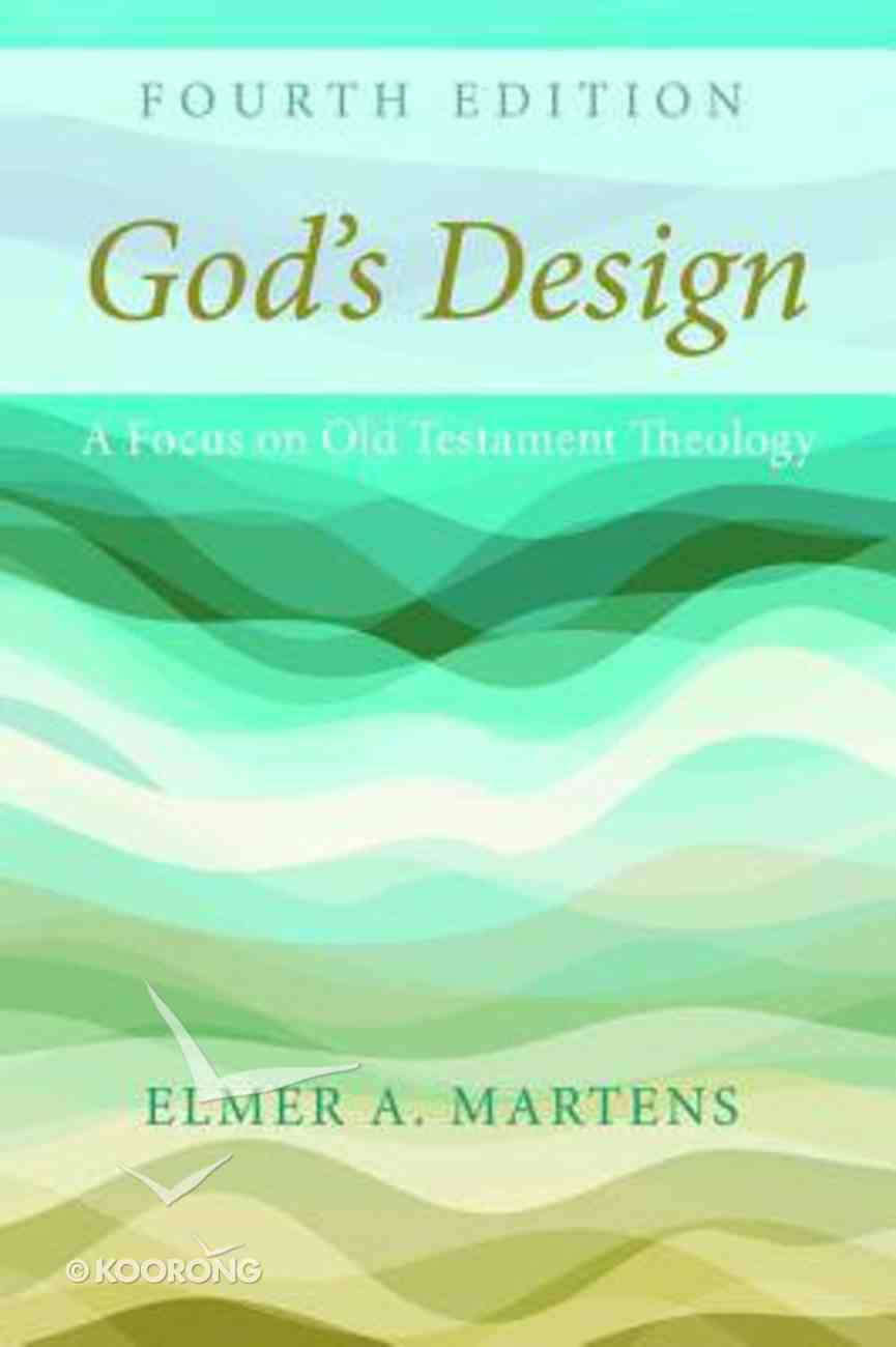 God's Design: A Focus on Old Testament Theology (4th Edition) Paperback