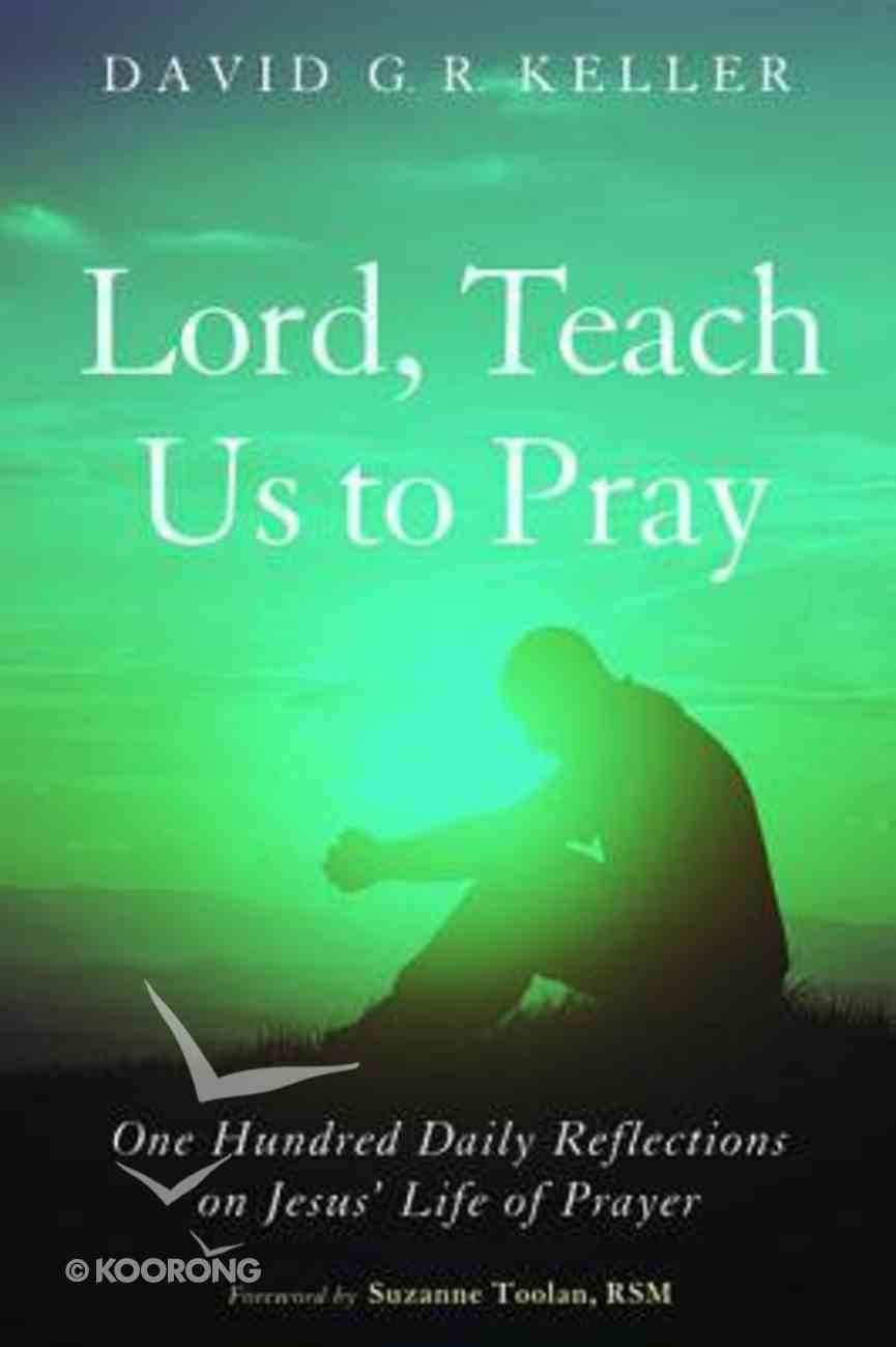 Lord, Teach Us to Pray Paperback