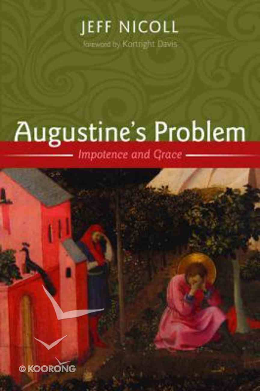 Augustine's Problem: Impotence and Grace Paperback