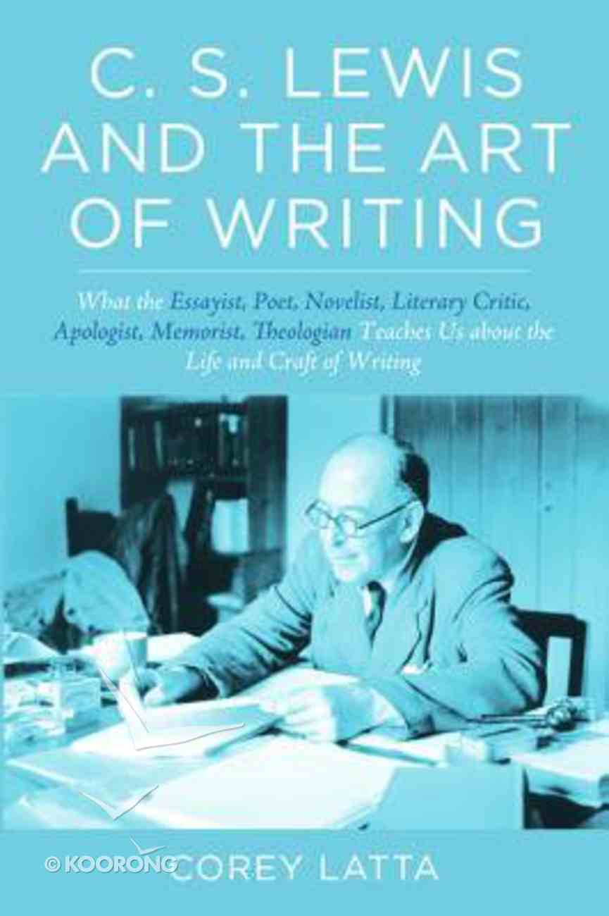 C. S. Lewis and the Art of Writing Paperback