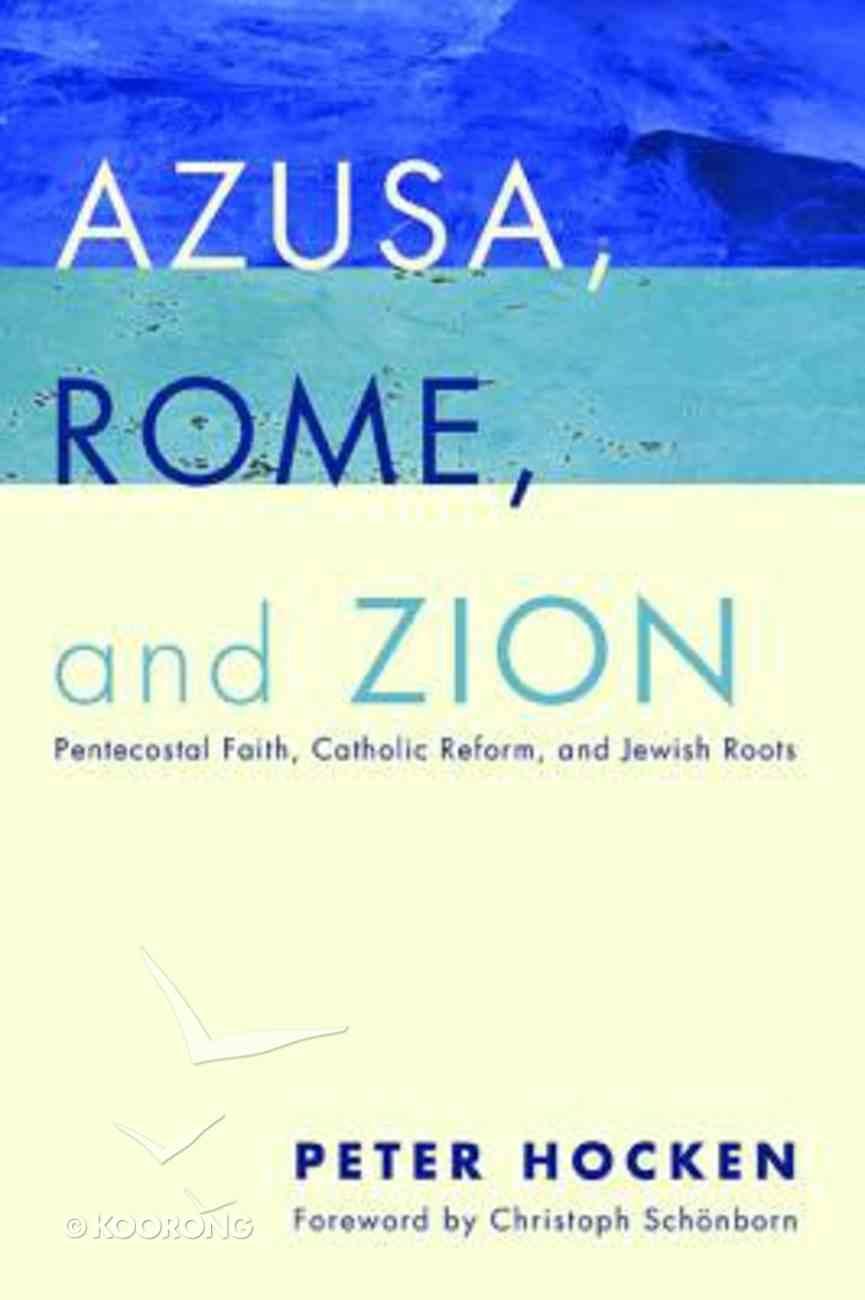 Azusa, Rome, and Zion Paperback