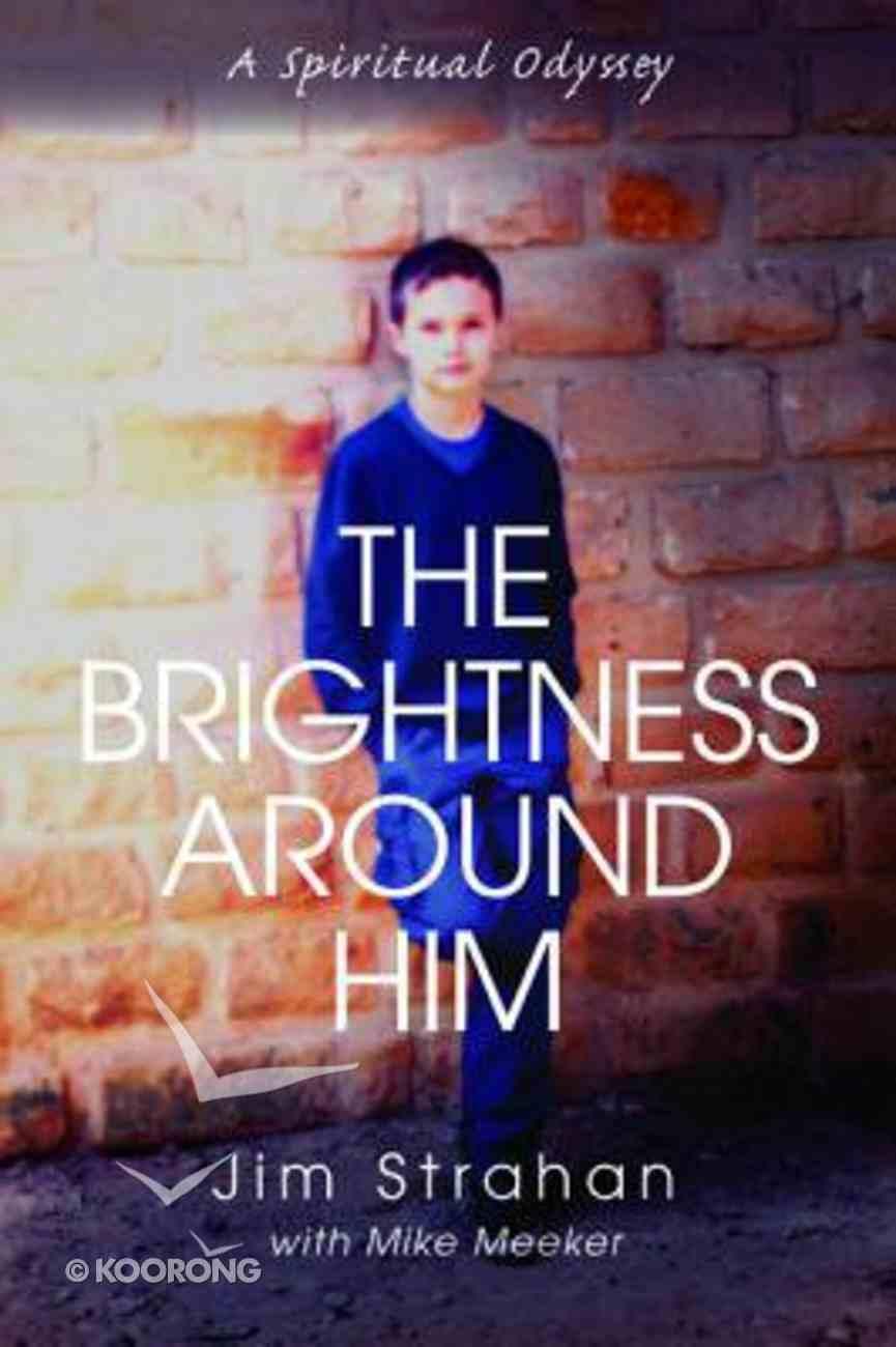 The Brightness Around Him Paperback