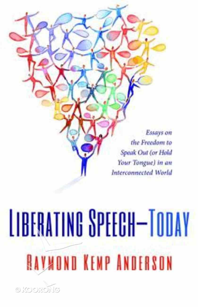 Liberating Speech-Today Paperback