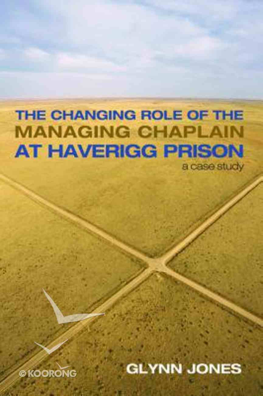 The Changing Role of the Managing Chaplain At Haverigg Prison Paperback