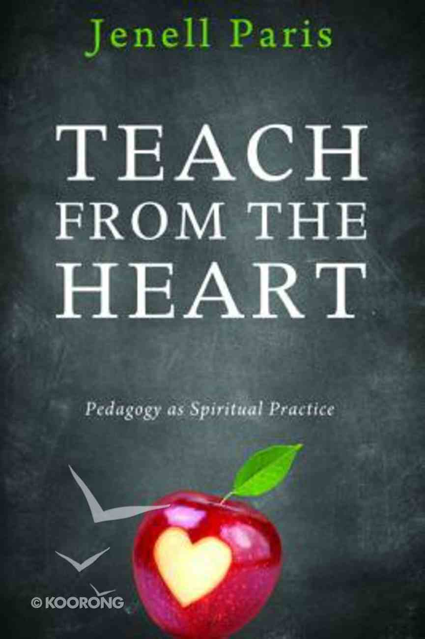 Teach From the Heart Paperback