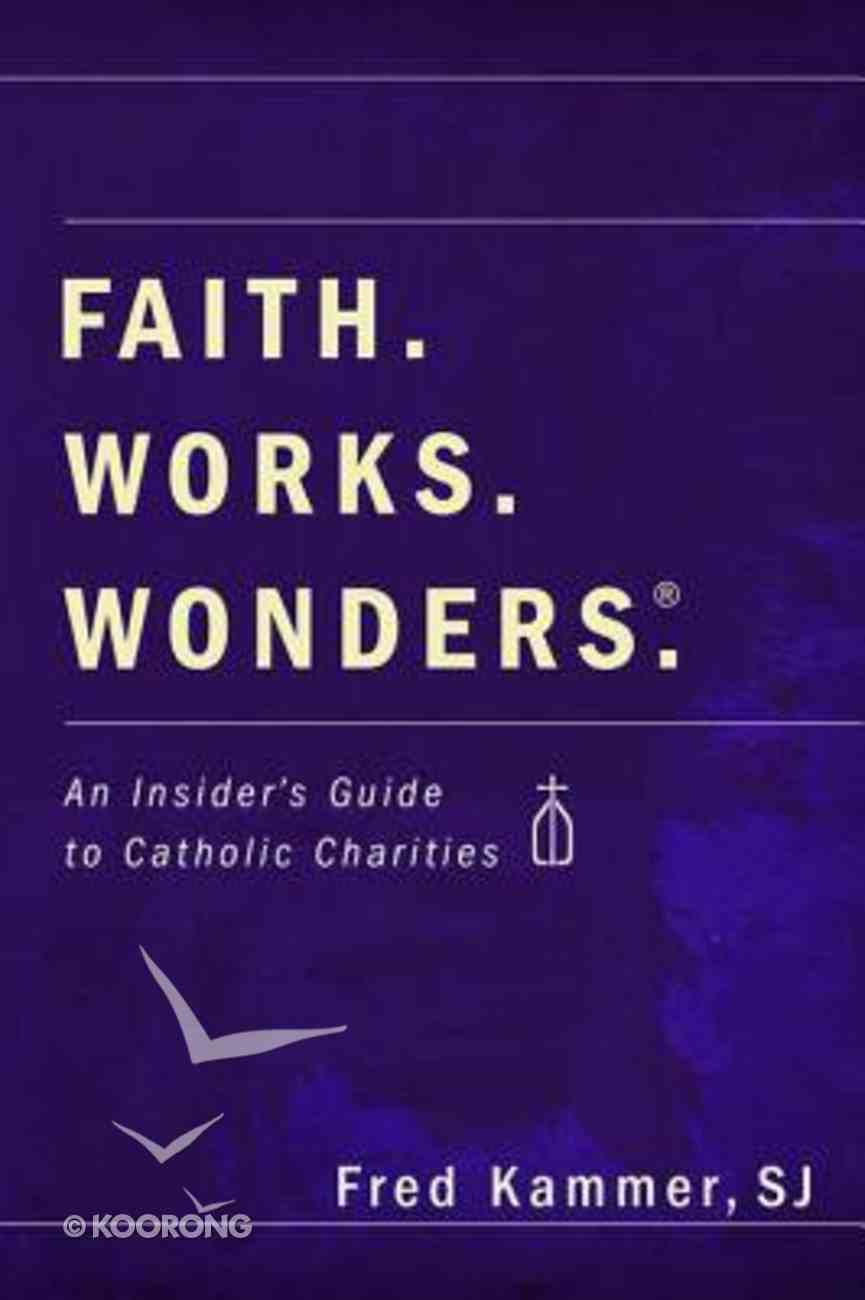 Faith. Works. Wonders. eBook