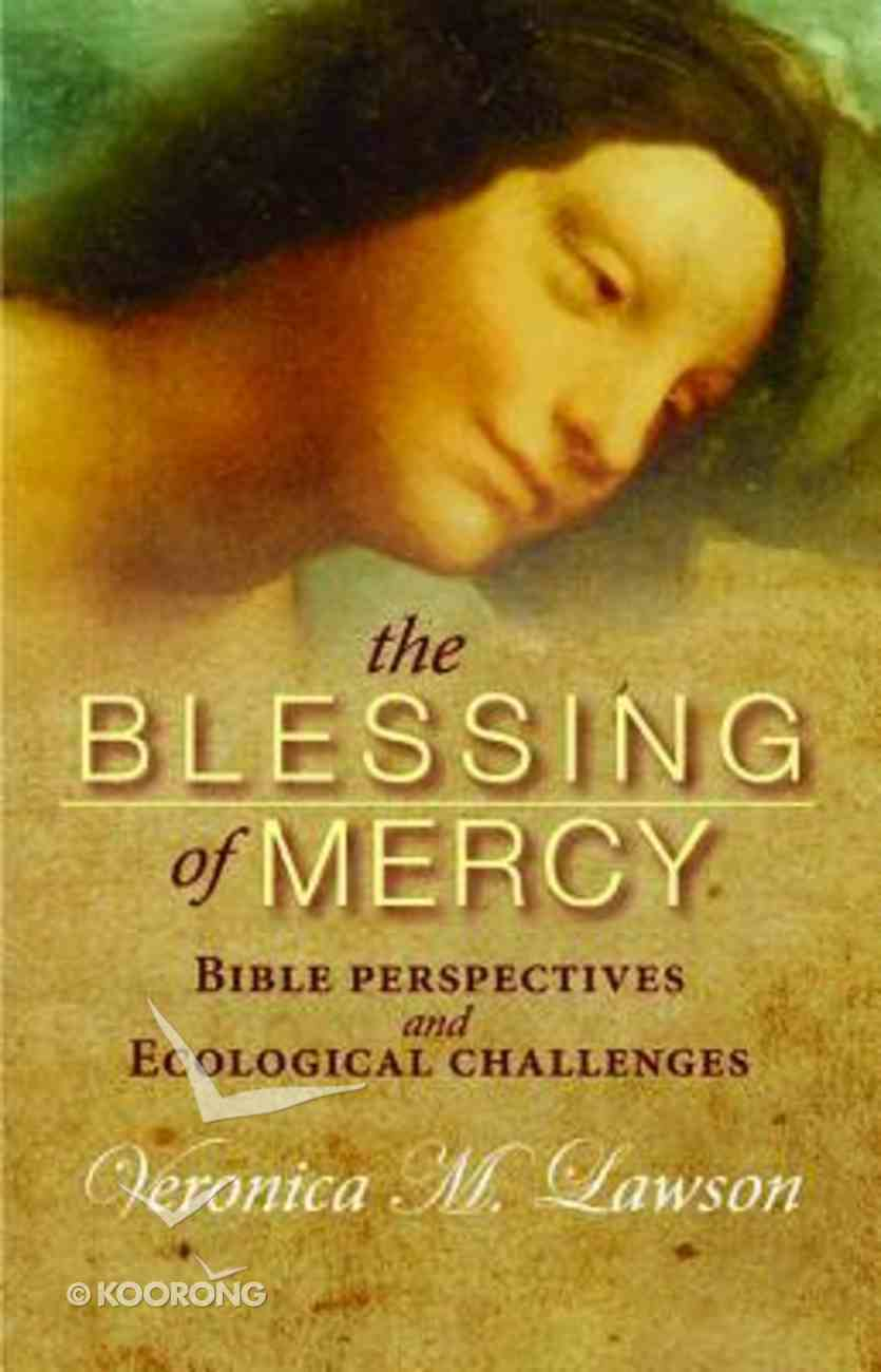 The Blessing of Mercy: Biblical Perspectives and Ecological Challenges Paperback