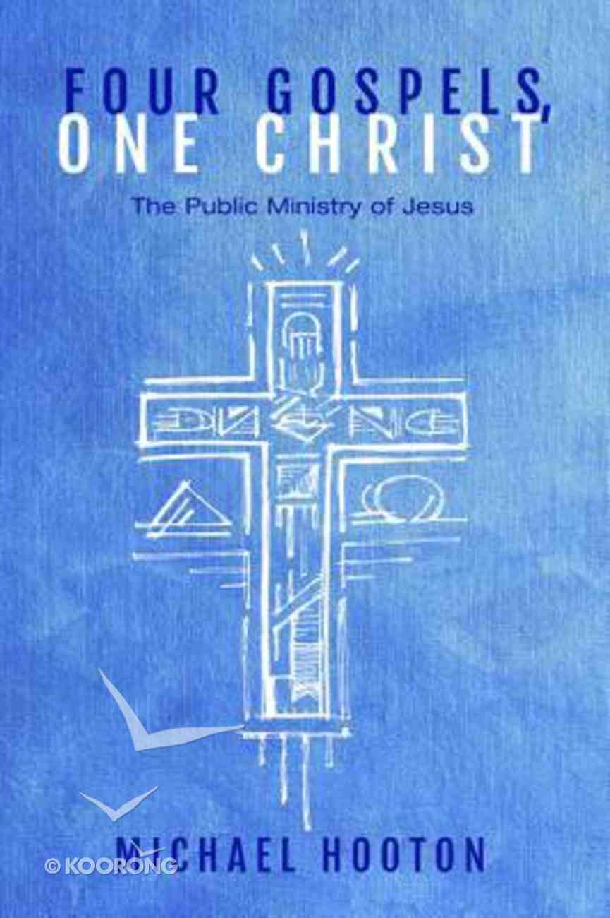 Four Gospels, One Christ Paperback