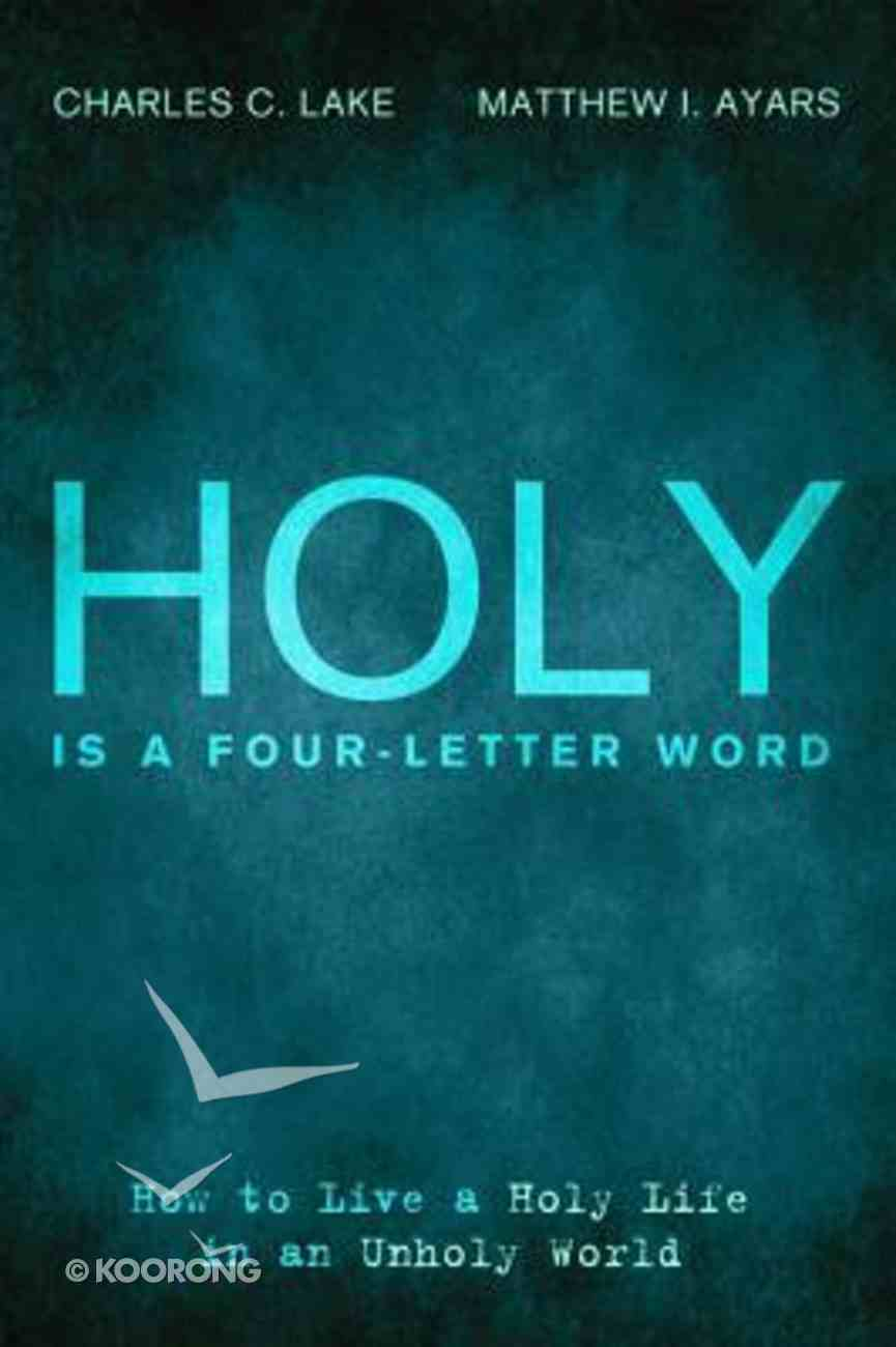 Holy is a Four-Letter Word Paperback