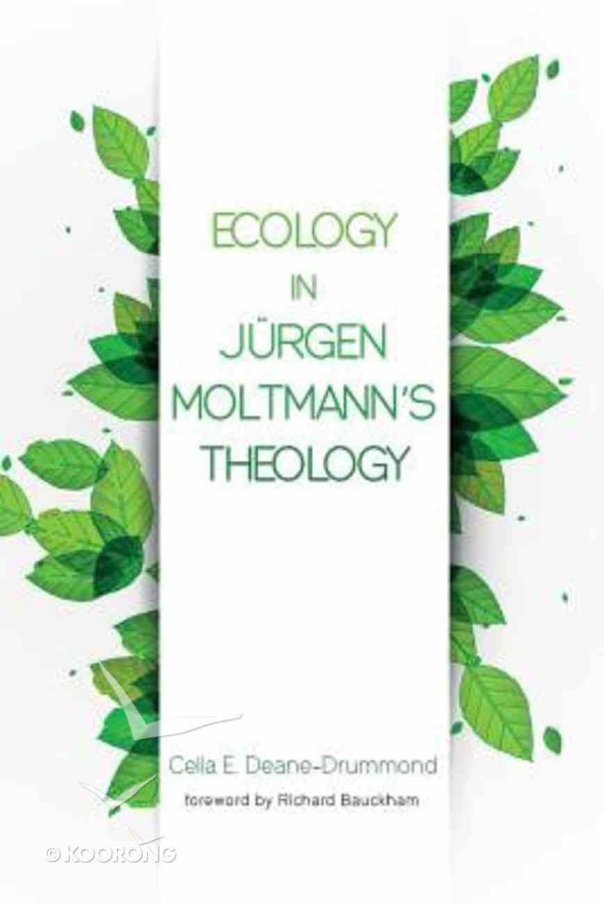 Ecology in Jurgen Moltmann's Theology Paperback
