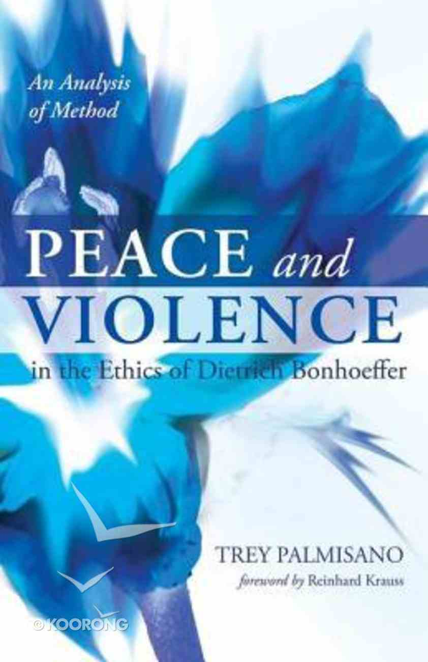 Peace and Violence in the Ethics of Dietrich Bonhoeffer eBook
