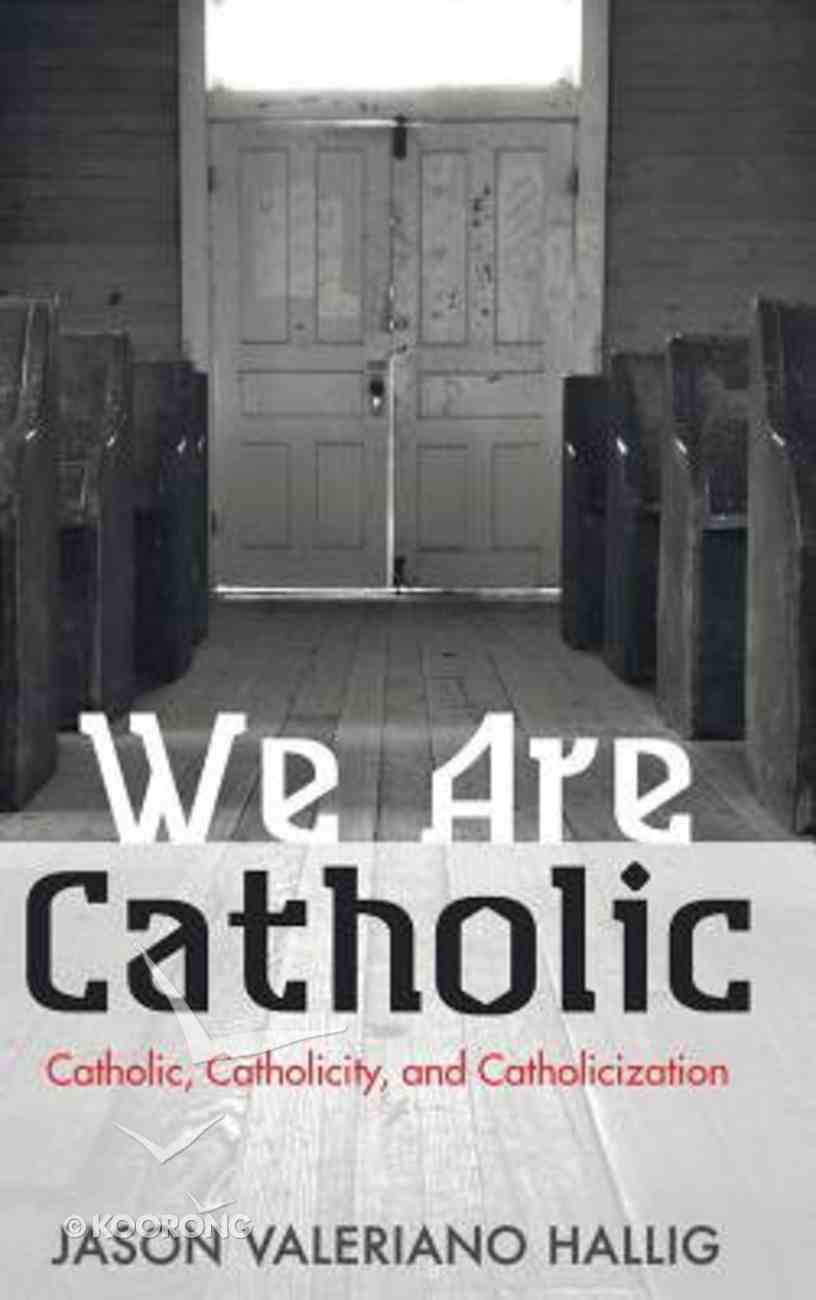We Are Catholic Hardback