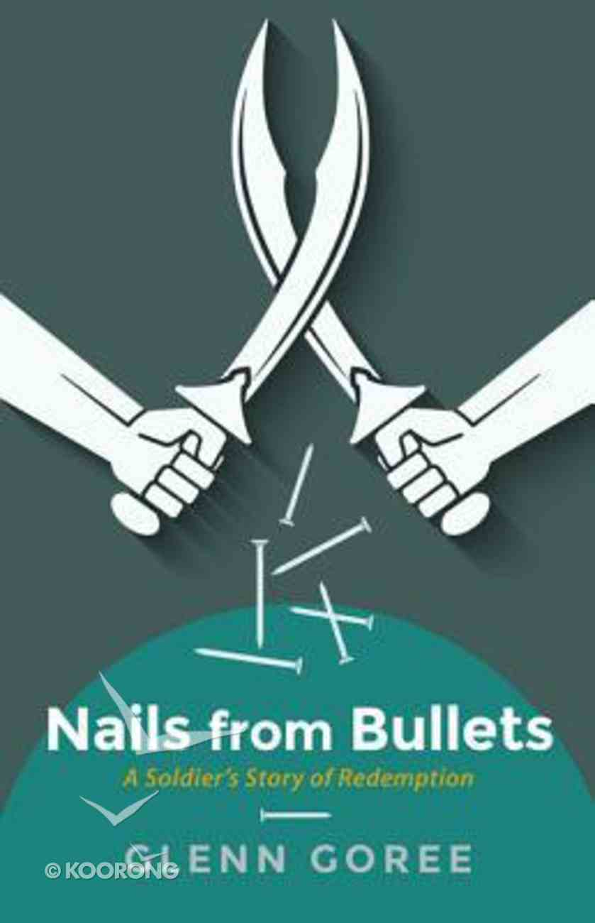 Nails From Bullets Paperback