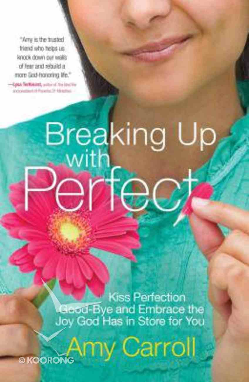 Breaking Up With Perfect Paperback