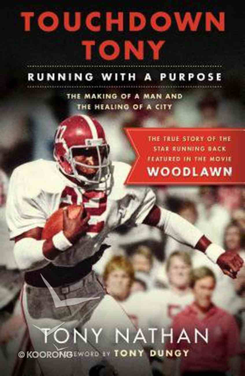 Touchdown Tony: Running With a Purpose Paperback