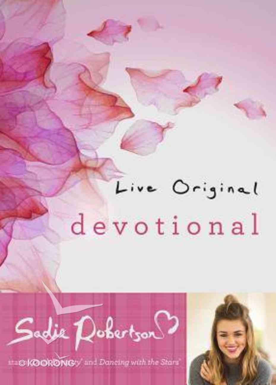 Live Original Devotional (Sadie Robertson Gift Products Series) Hardback