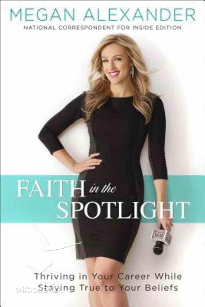 Faith in the Spotlight Paperback