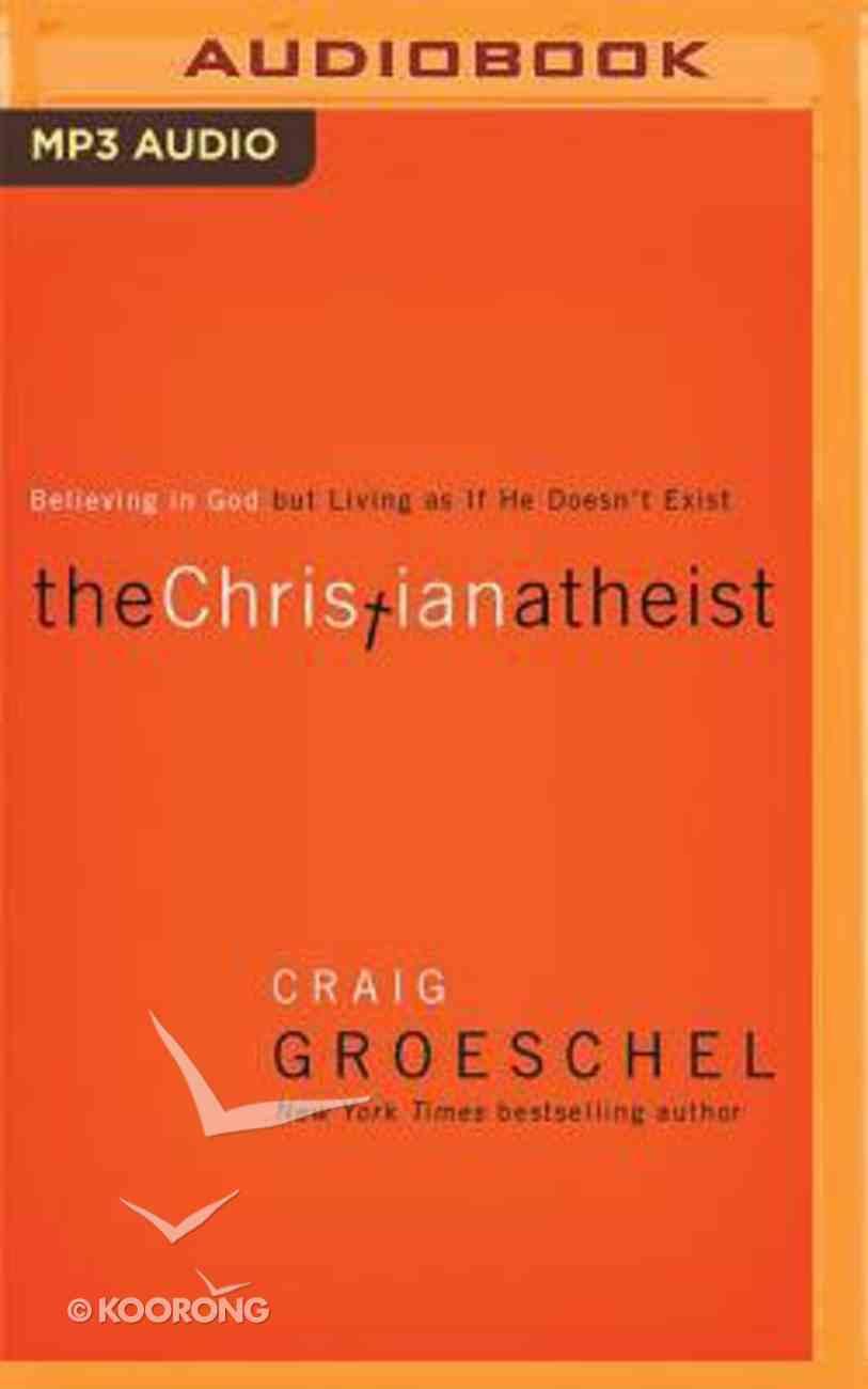 The Christian Atheist (Unabridged, Mp3) CD