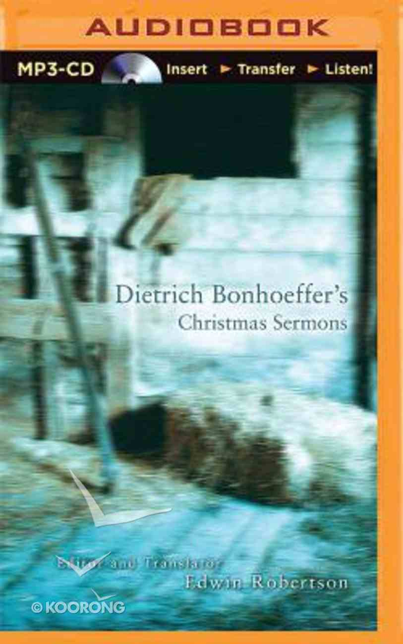 Dietrich Bonhoeffer's Christmas Sermons (Unabridged, Mp3) CD