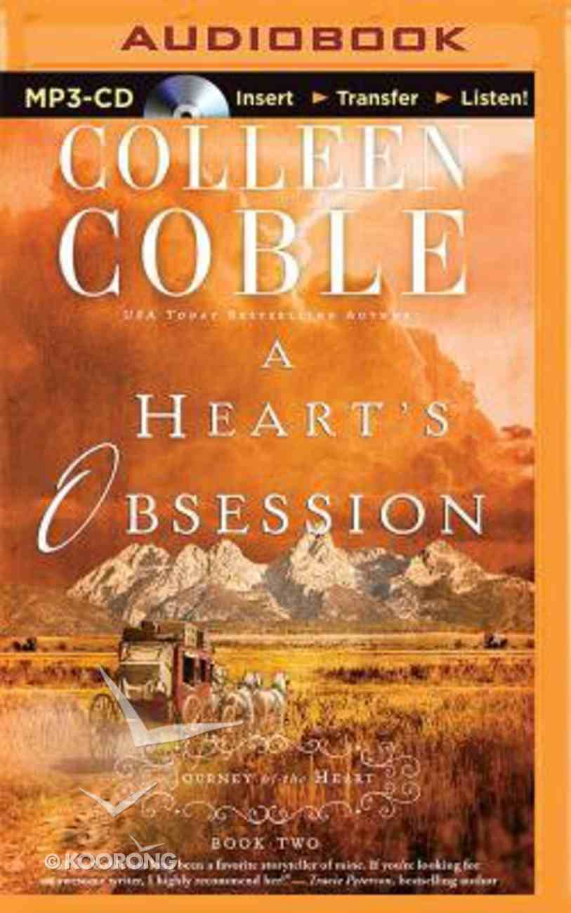 A Heart's Obsession (Unabridged, MP3) (#02 in Journey Of The Heart Audio Series) CD