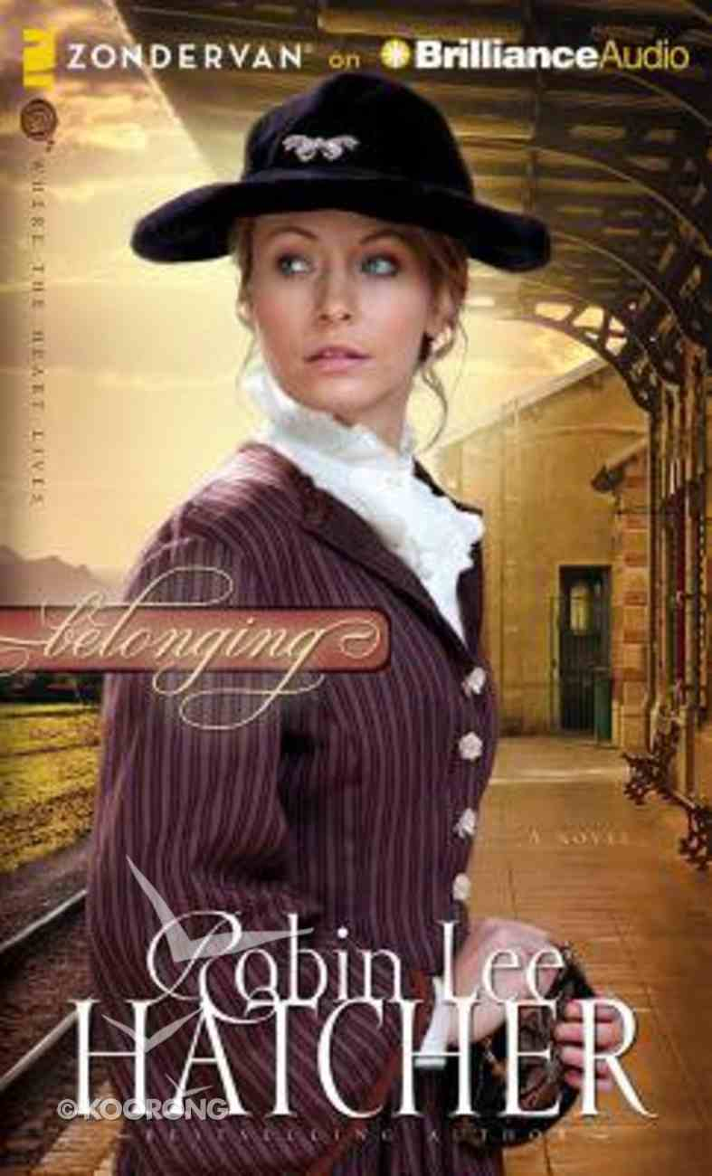 Belonging (Unabridged, 7 CDS) (#01 in Where The Heart Live Audio Series) CD