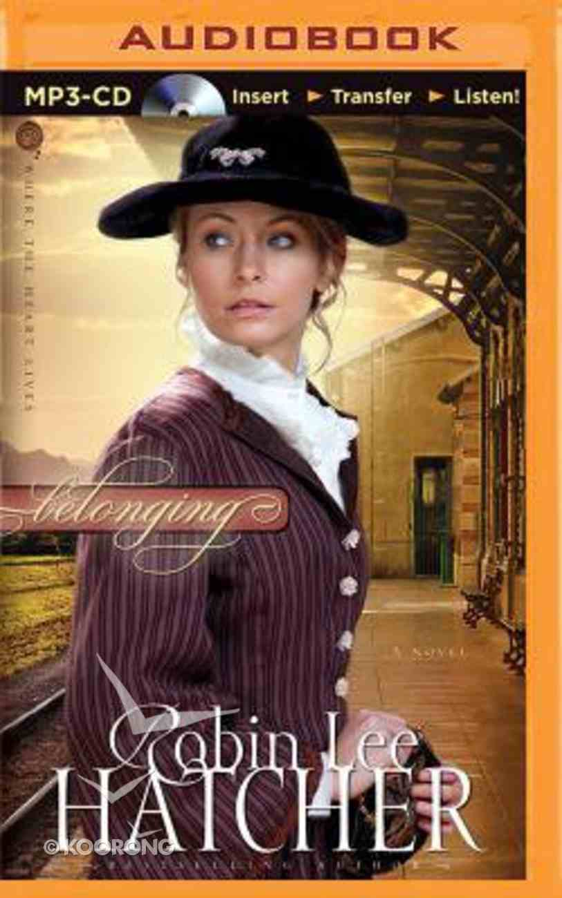 Belonging (Unabridged, MP3) (#01 in Where The Heart Live Audio Series) CD