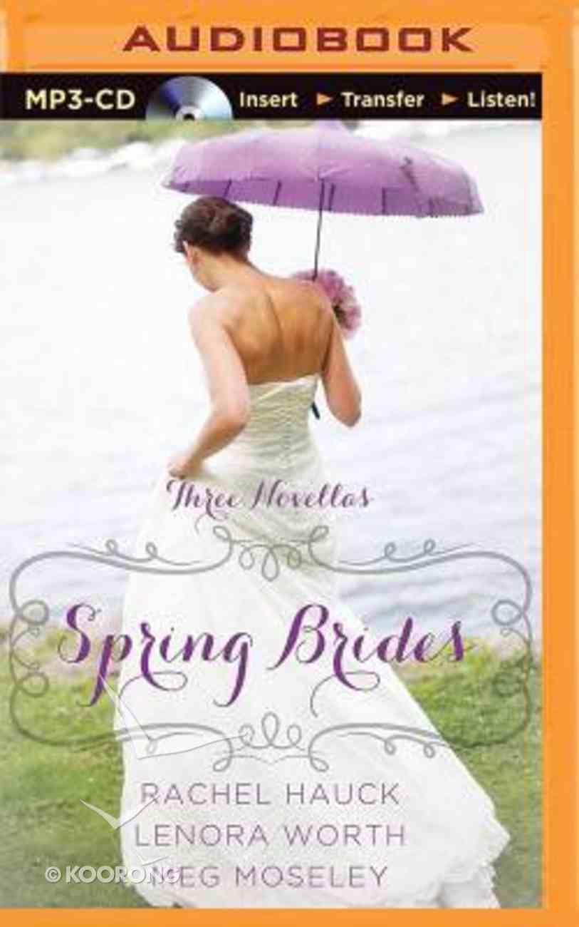 Spring Brides (Unabridged, MP3) (Mar, Apr, May) (A Year Of Weddings Novella Series Audio) CD