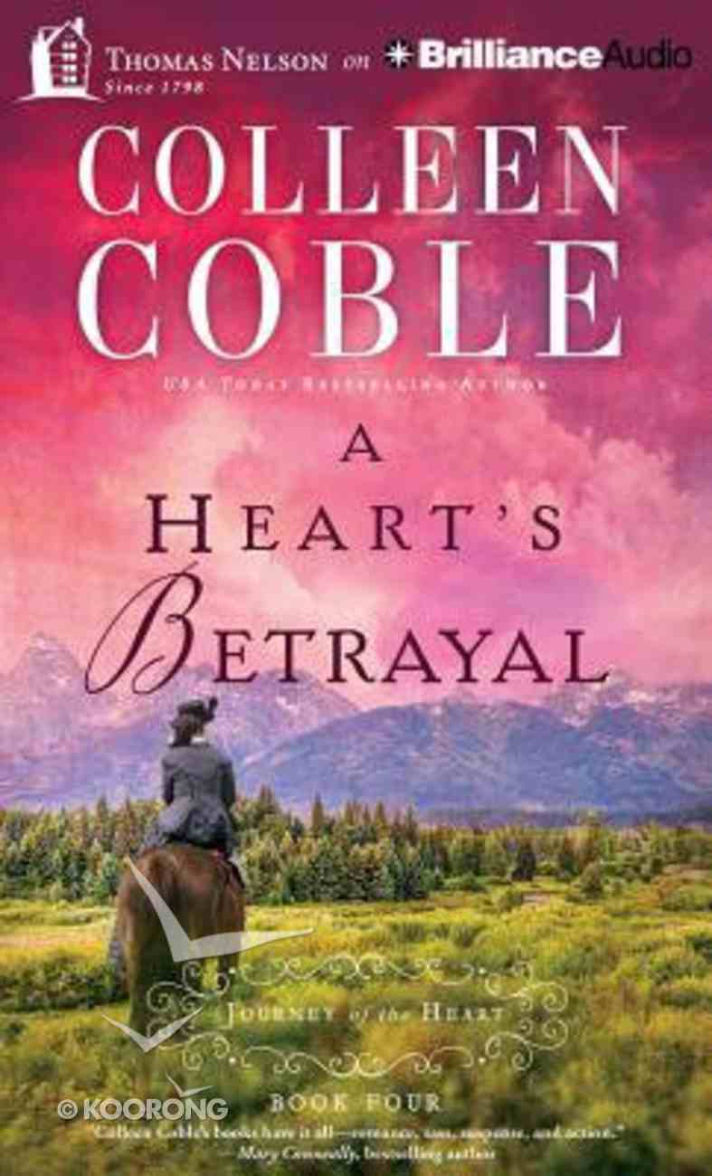 A Heart's Betrayal (Unabridged, 5 CDS) (#04 in Journey Of The Heart Audio Series) CD
