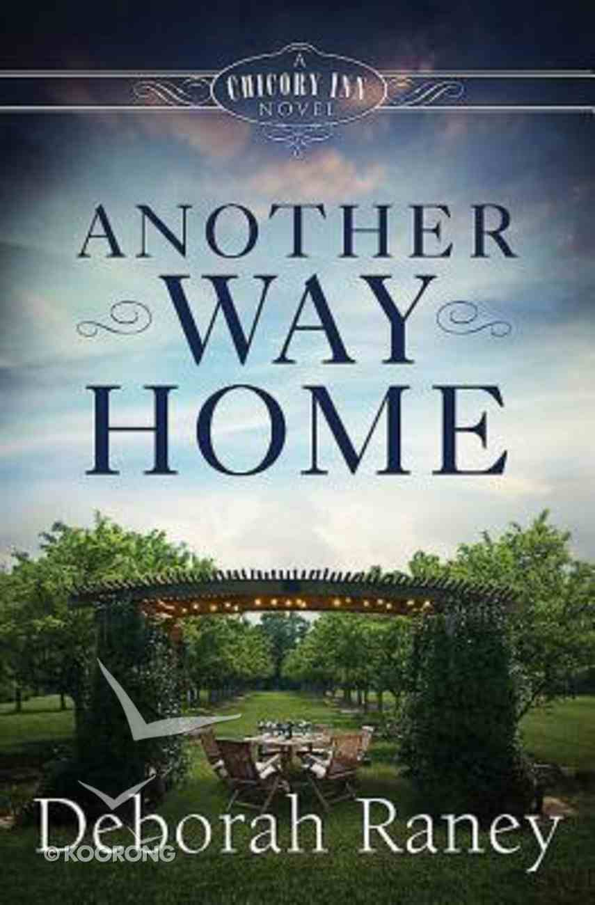 Another Way Home (#03 in A Chicory Inn Novel Series) Hardback