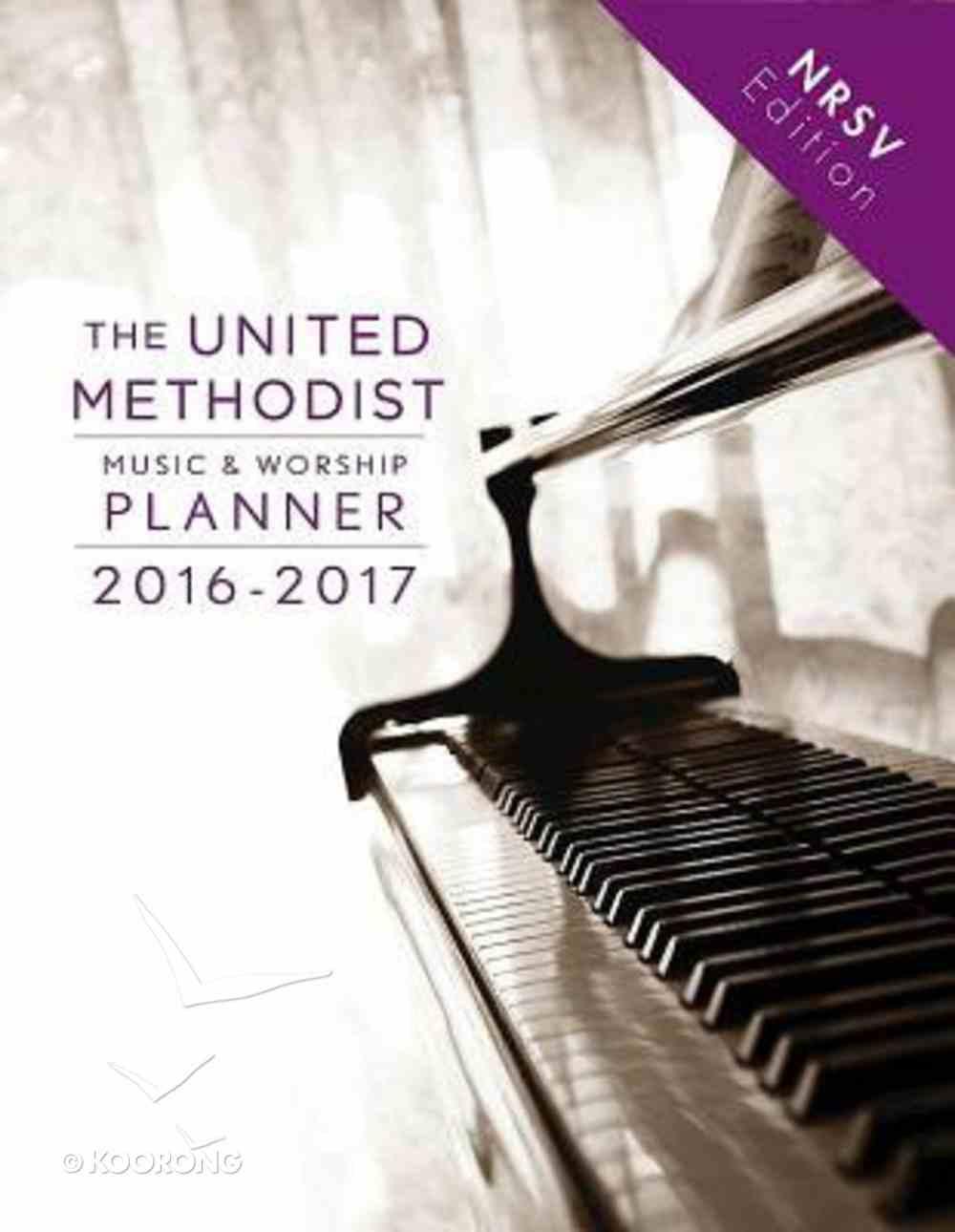 The United Methodist Music & Worship Planner 2016-2017 (Nrsv Edition) Spiral