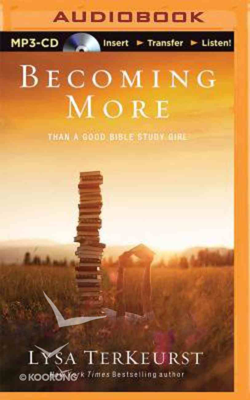 Becoming More Than a Good Bible Study Girl (Unabridged, Mp3) CD