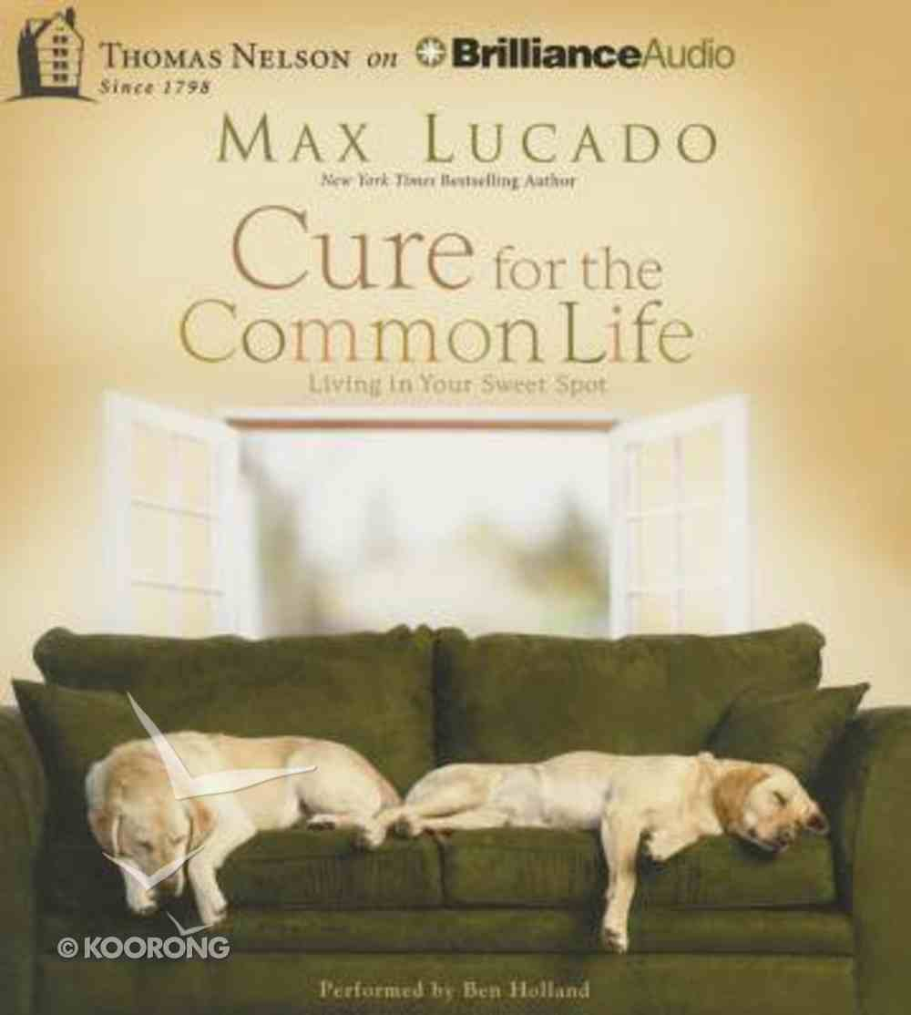 Cure For the Common Life (Abridged, 4 Cds) CD