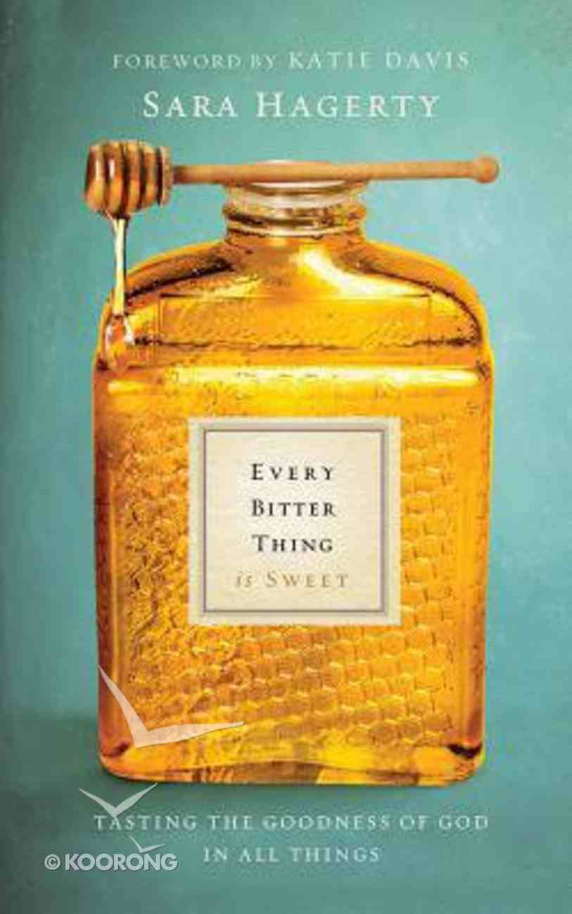 Every Bitter Thing is Sweet: Tasting the Goodness of God in All Things (Unabridged, 5 Cds) CD
