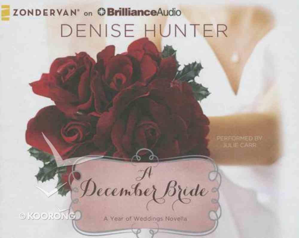 A December Bride (Unabridged, 2 CDS) (#01 in A Year Of Weddings Novella Series Audio) CD