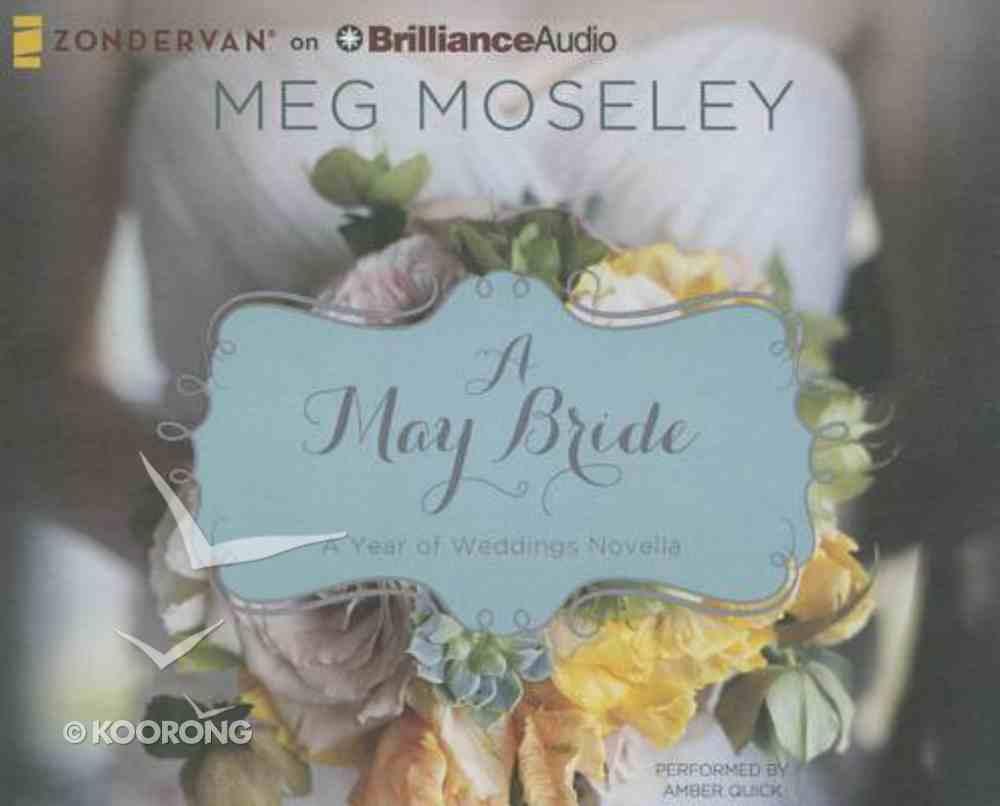 A May Bride (Unabridged, 2 CDS) (#06 in A Year Of Weddings Novella Series Audio) CD