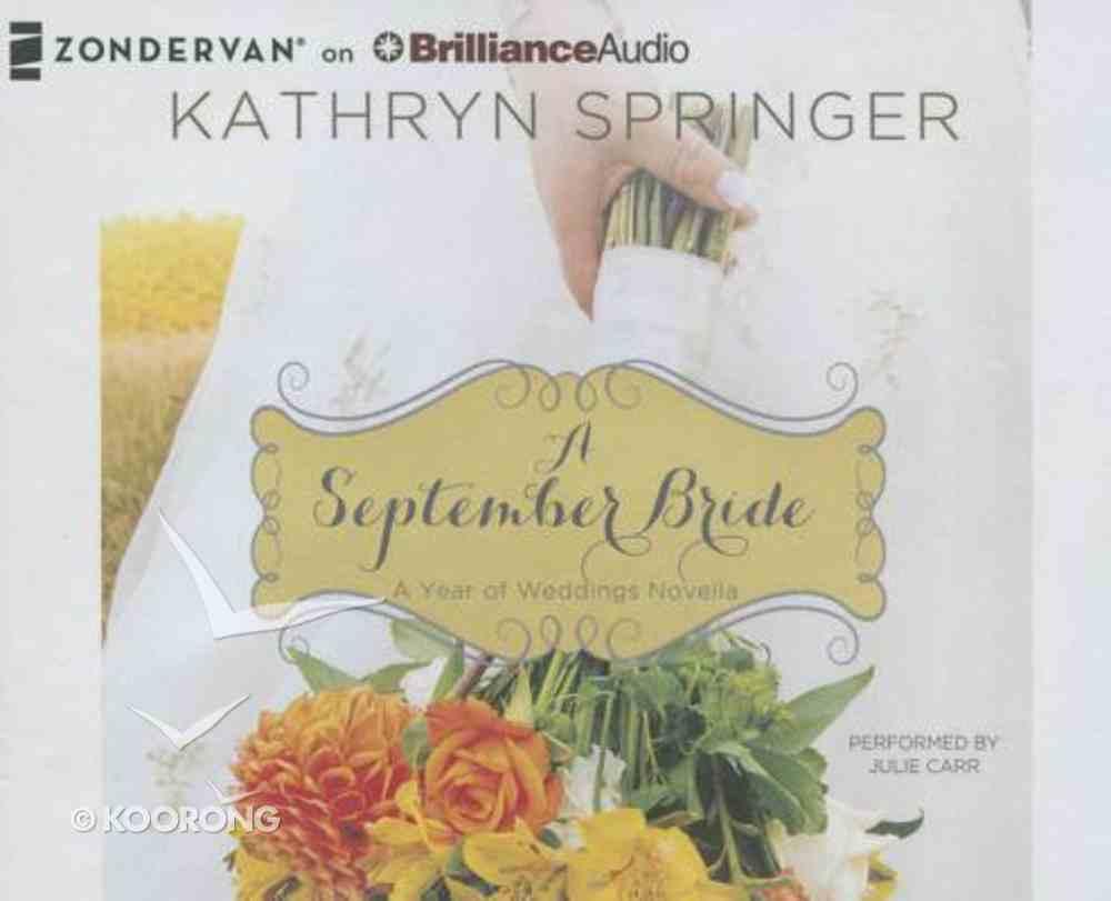 A September Bride (Unabridged, 2 CDS) (#10 in A Year Of Weddings Novella Series Audio) CD