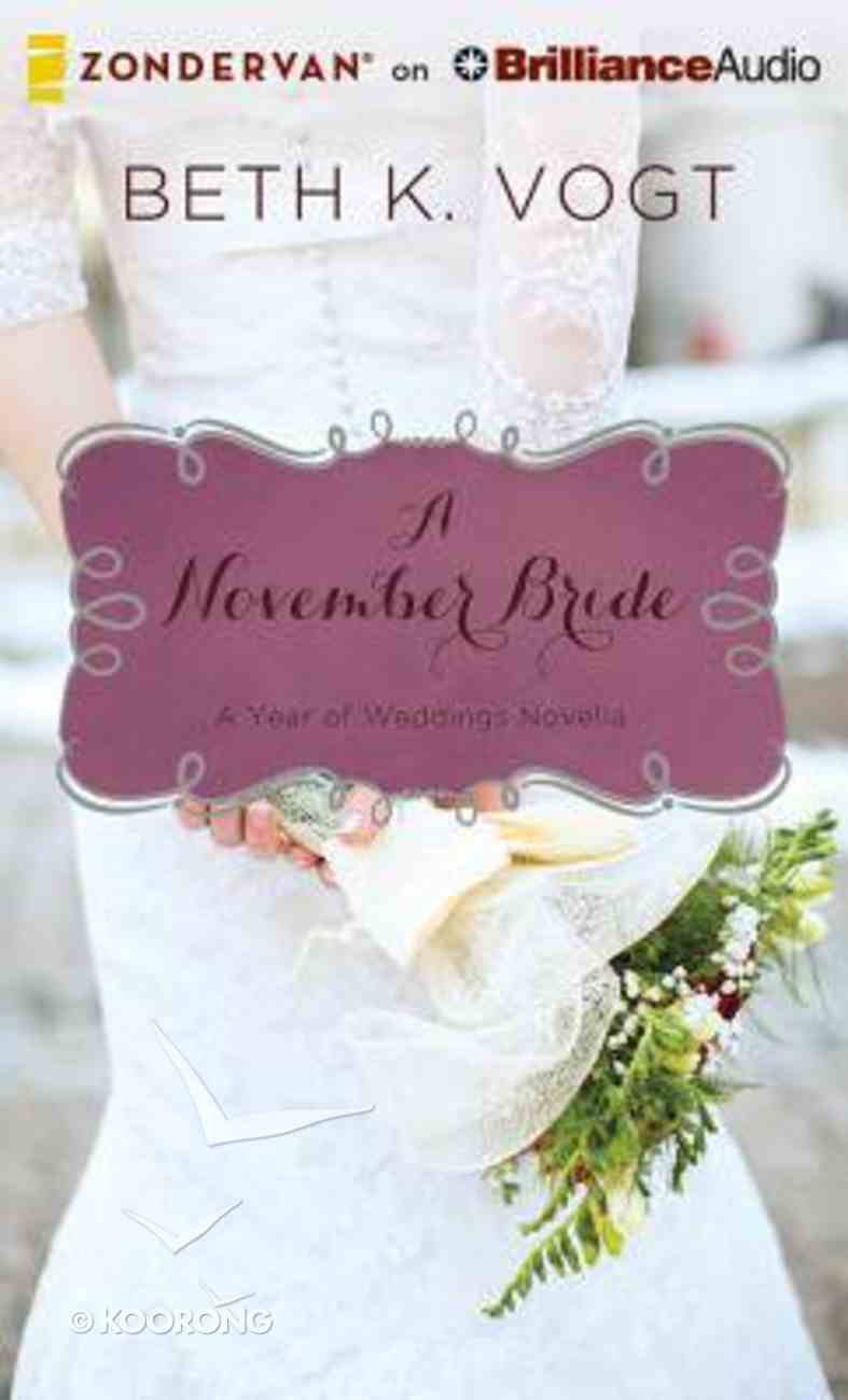 A November Bride (Unabridged, 3 CDS) (#12 in A Year Of Weddings Novella Series Audio) CD