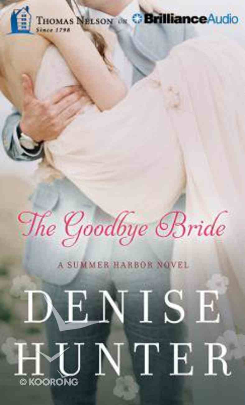 The Goodbye Bride (Unabridged, 7 CDS) (#02 in Summer Harbor Audio Series) CD