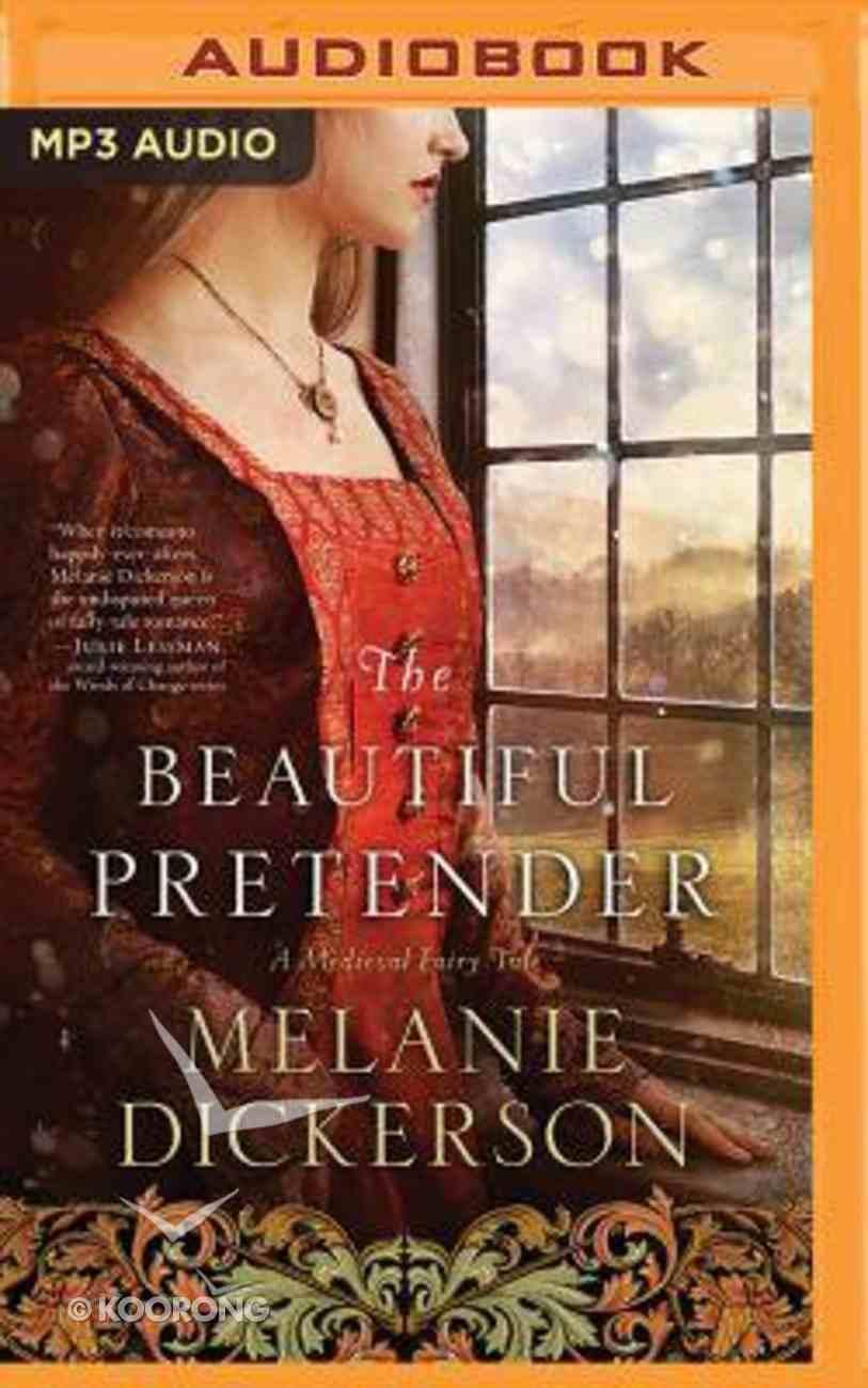 The Beautiful Pretender (Unabridged, MP3) (#02 in Medieval Fairy Tale Romance Audio Series) CD