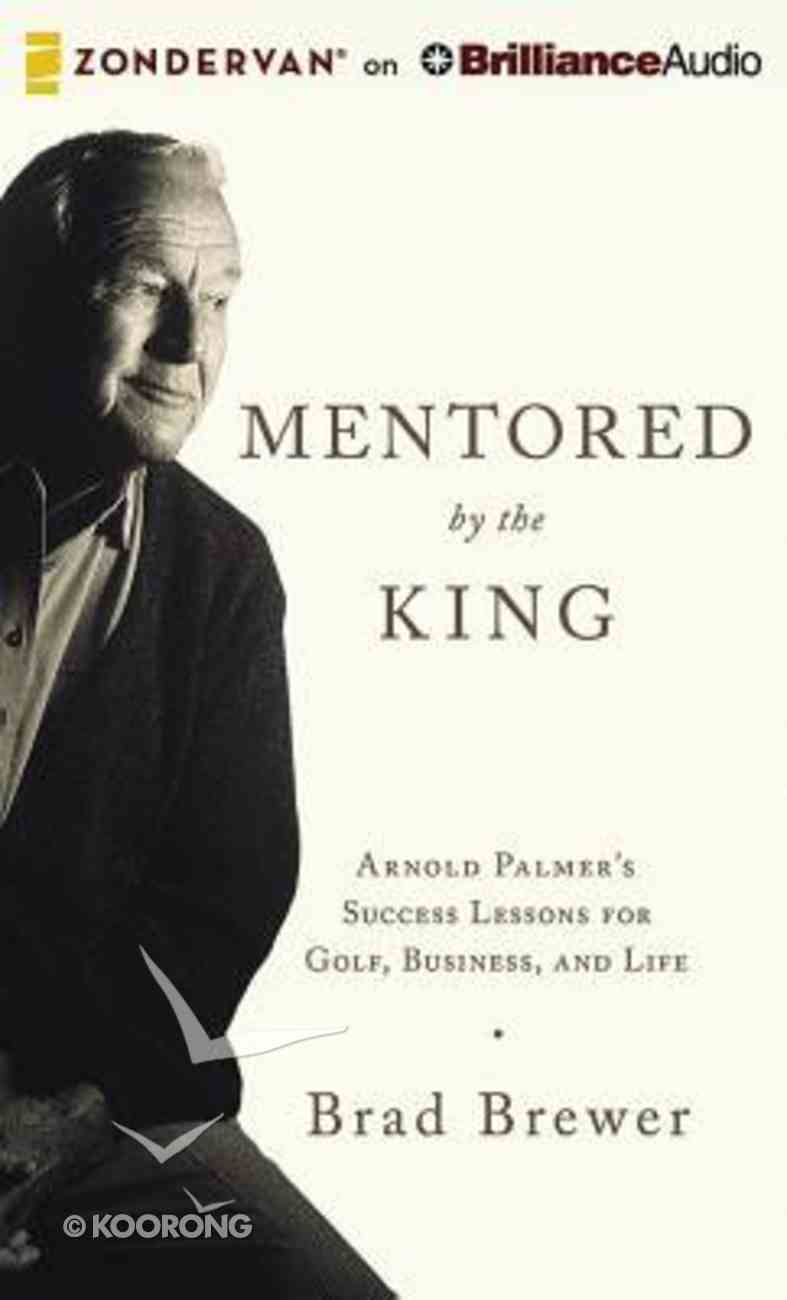 Mentored By the King (Unabridged, 5 Cds) CD