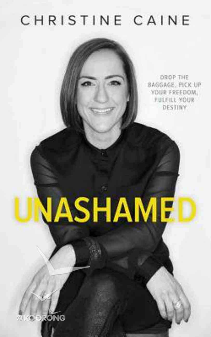 Unashamed: Drop the Baggage, Pick Up Your Freedom, Fulfill Your Destiny (Unabridged, 5 Cds) CD