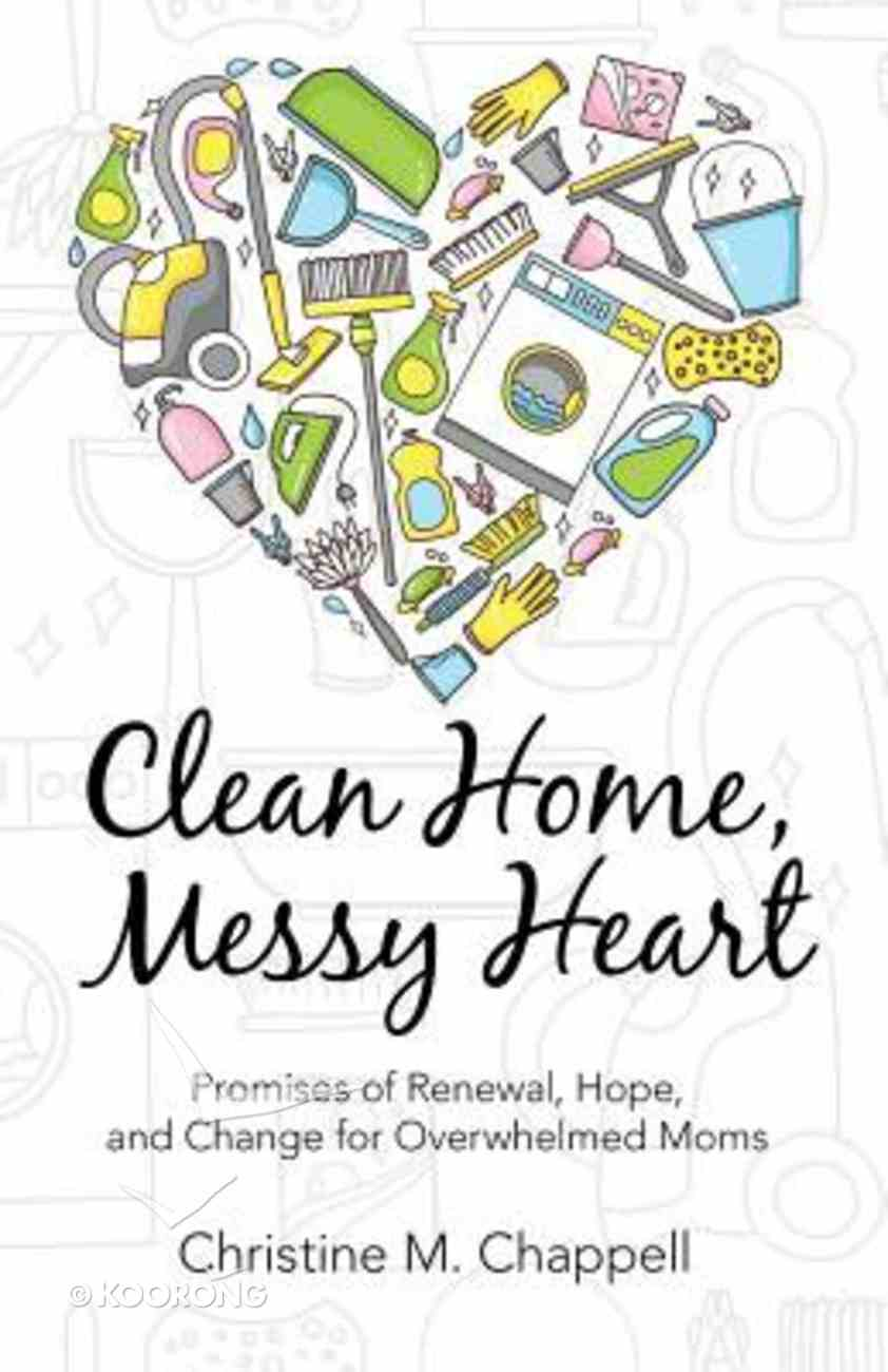 Clean Home, Messy Heart Paperback