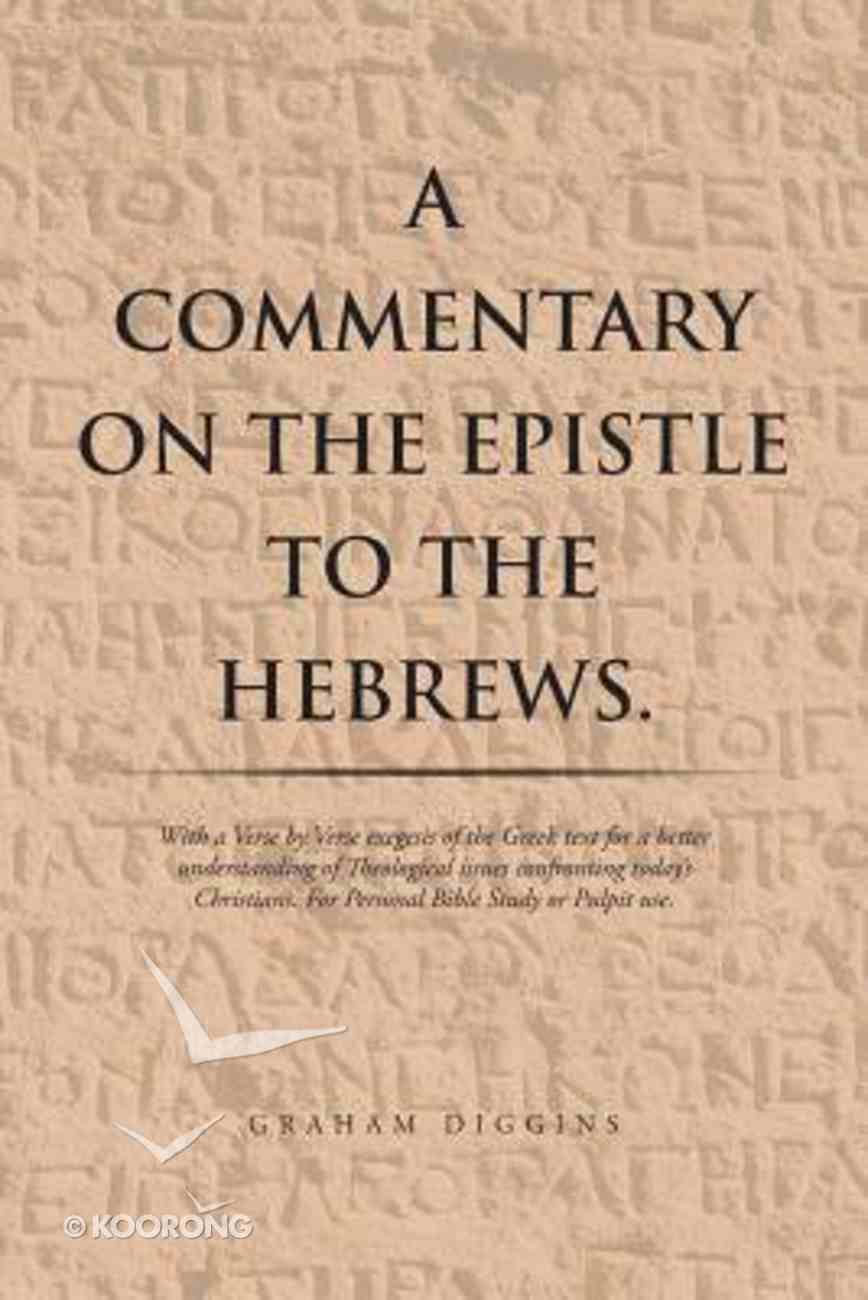 A Commentary on the Epistle to the Hebrews Paperback