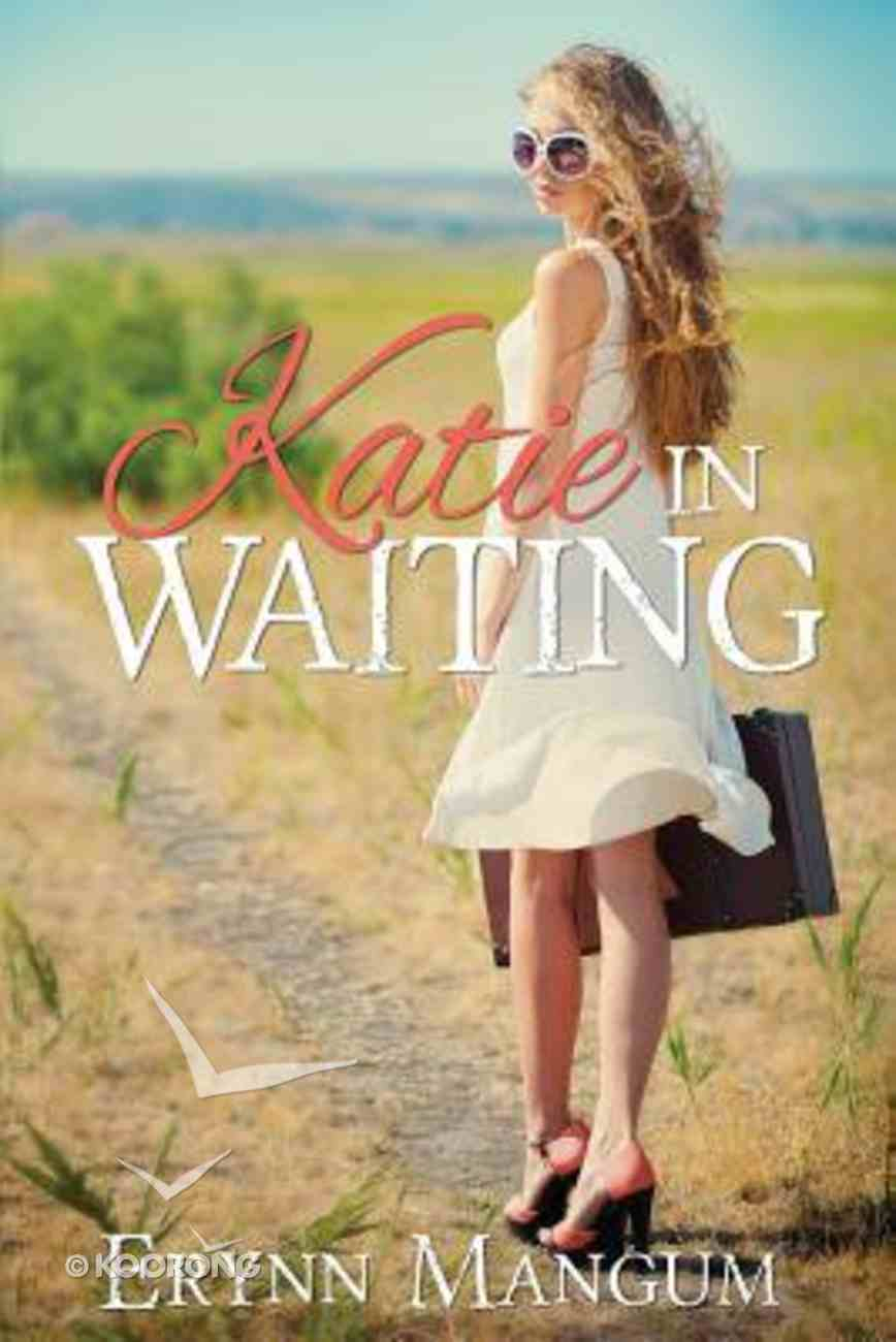 Katie in Waiting (#01 in A Carrington Springs Novel Series) Paperback